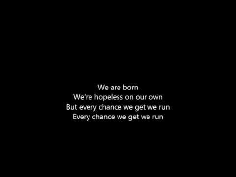 Every Chance We Get We Run Lyrics