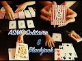 ASMR Playing Cards ( Solitaire and Blackjack)