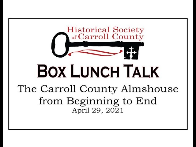 Box Lunch Talk: The Carroll County Almshouse From Beginning to End