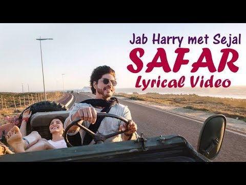 SAFAR Lyrical Video - Jab Harry Met Sejal | Anushka Sharma | Shah Rukh Khan |