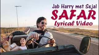 SAFAR Lyrical Video - Jab Harry Met Sejal | Anushka Sharma | Shah Rukh Khan |