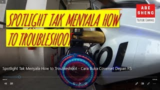 Spotlight Tak Menyala How To Troubleshoot - Cara Buka Coverset Depan RS