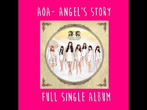 Angel's Story- AOA Full 1st Single Album + LINK DE DESCARGA