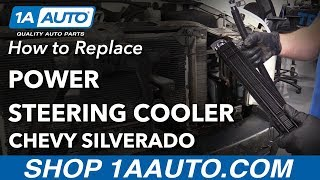 How to Replace Power Steering Cooler 2008 Chevy Silverado thumbnail
