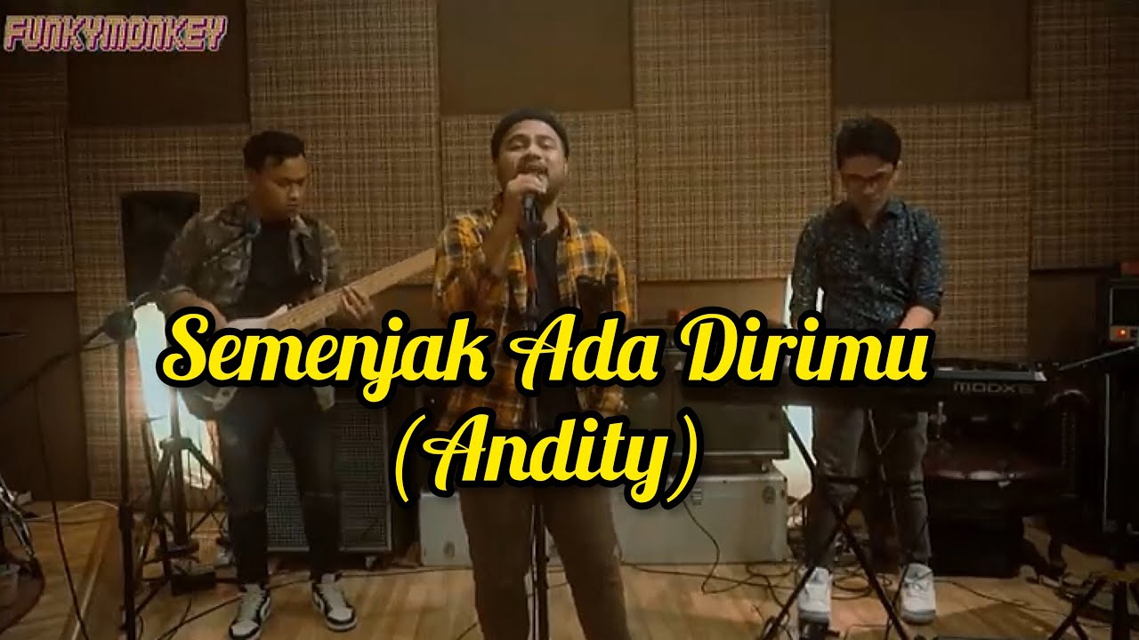 Download Andity - Semenjak Ada Dirimu - Cover by Funky Monkey