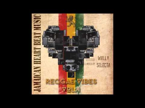 REGGAE VIBES 4 - Wally Selecta MiXTAPE 2016
