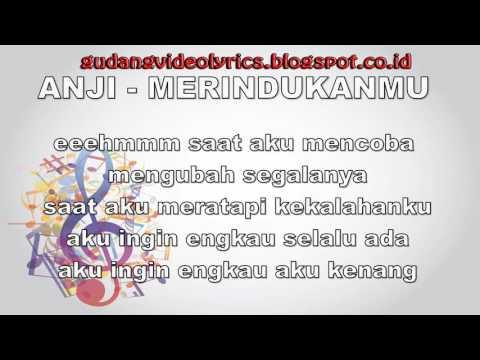 Anji   Merindukanmu Video Lyrics