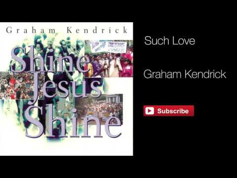 Such Love - Graham Kendrick (Original Version)