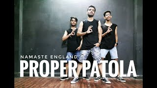 Proper Patola Dance Cover | Namaste England | Ronak Wadhwani Choreography | Badshah | Arjun