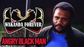 Black Man Angry at WAKANDA FOREVER!