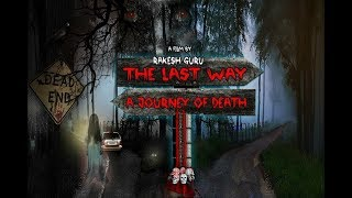 The Last Way Latest Horror movie in Hindi  2018 l By Ap Music N Films Presents