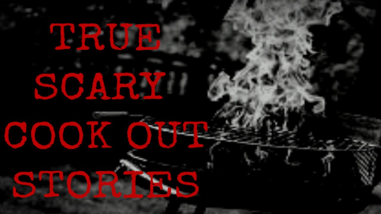 TRUE Scary Cookout Stories