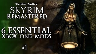 Skyrim Remastered - 6 Essential Xbox One Mods #1 - Skyrim Mods Xbox One - Skyrim Special Edition