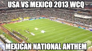 USA vs. Mexico 2013 WCQ - Mexican National Anthem @ Azteca (Himno Nacional Mexicano)