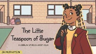 Little Teaspoon of Sugar Teaser | Cabblow Studios Short Film