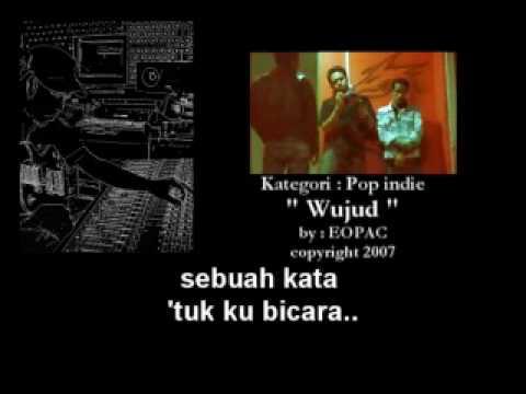 Lagu : WUJUD by : (EOPAC) Kategori : indie pop rock