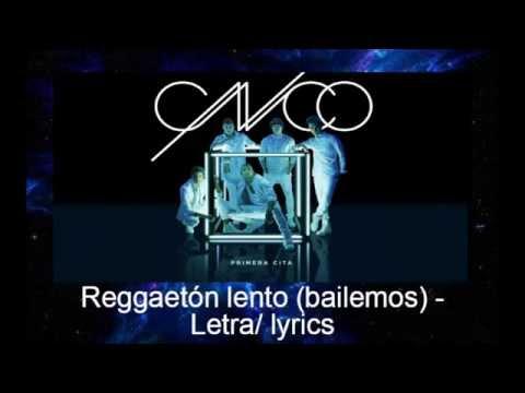 Reggaetón Lento (Bailemos) -  CNCO Letra/Lyrics