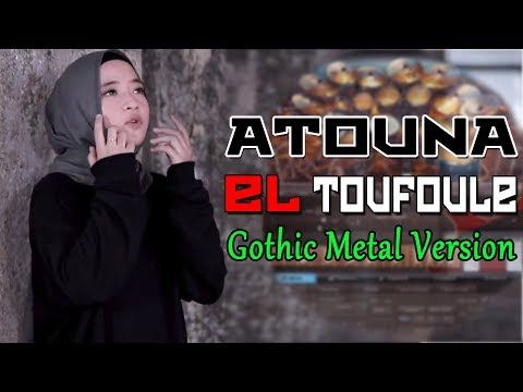 Atouna El Toufoule (Gothic Metal Version)