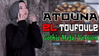 Atouna El Toufoule (Gothic Metal Version)