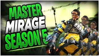 How To PLAY MIRAGE in Season 5 of Apex Legends! (5 Tips to Bamboozle)