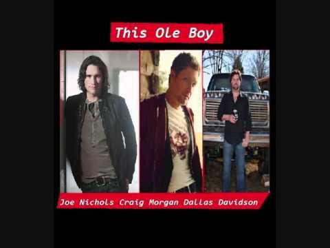 Joe Nichols, Craig Morgan, Dallas Davidson - This Ole Boy