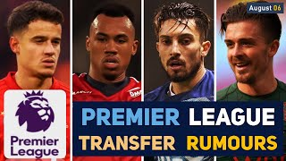 TRANSFER NEWS: PREMIER LEAGUE TRANSFER NEWS AND RUMOURS UPDATES (AUGUST 06)