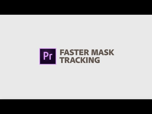 Faster Mask Tracking in Adobe Premiere Pro April 2019 | Adobe Creative Cloud