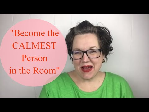 """become-the-calmest-person-in-the-room""-