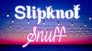 Repeat youtube video Slipknot - Snuff (Letra y subtitulos)