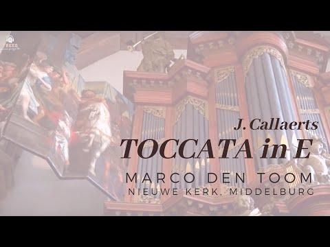 J. Callaerts, Toccata in E   MARCO DEN TOOM - Middelburg, Nieuwe Kerk (NL)
