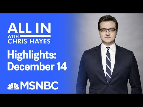 Watch All In With Chris Hayes Highlights: December 14 | MSNBC