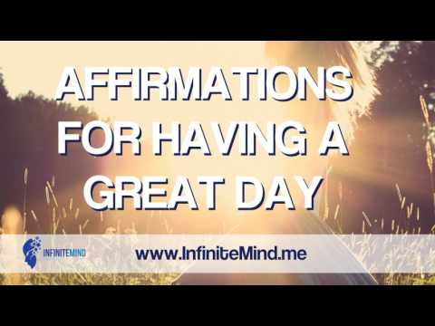 Affirmations For A Great Day - Start Your Day Right With The
