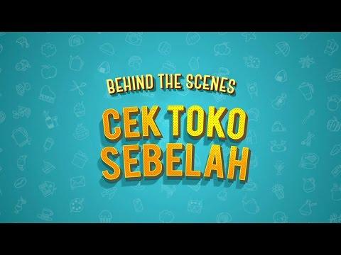 CEK TOKO SEBELAH BEHIND THE SCENES - PREMIERE