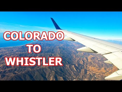 Getting from Colorado to Whistler - Travel Vlog
