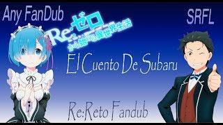 Re:Zero ¬El cuento de Subaru¬ [Re:Reto Fandub latino para chicos] |Any FanDub| |SRFL|