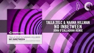 Talla 2XLC & Naama Hillman - No Inbetween [FULL] (John O'Callaghan Remix)