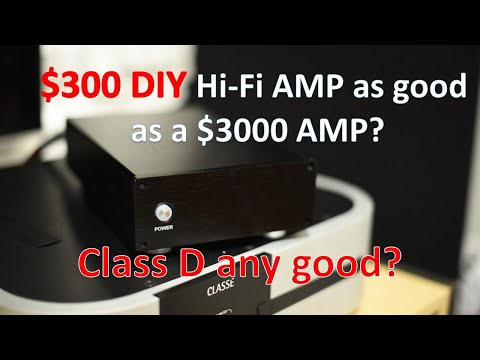 $300 DIY Hifi Amplifier As Good As $3k Amp?Let's Talk About Class D!