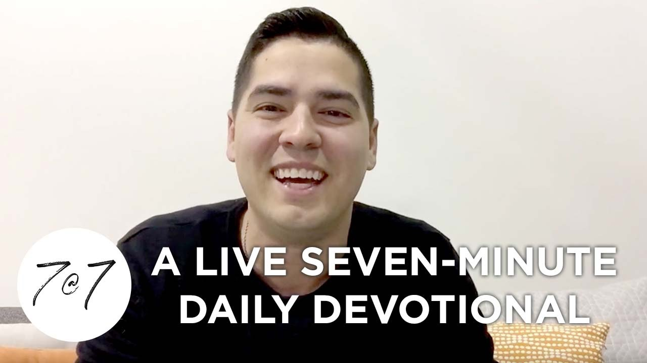 7@7: A Live Seven-Minute Daily Devotional - Day 2
