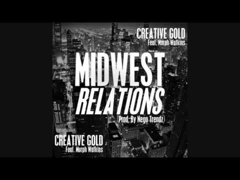 Creative Gold - Midwest Relations (ft. Murph Watkins)