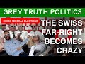 THE SWISS FAR-RIGHT BECOMES CRAZY