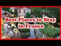 5 Best Places to Stay in France | Europe | Love Is Vacation