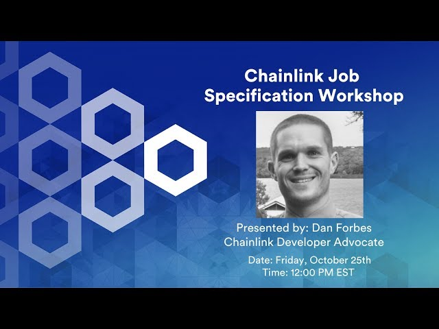 Job Specification Workshop - Chainlink Virtual Hackathon 2019