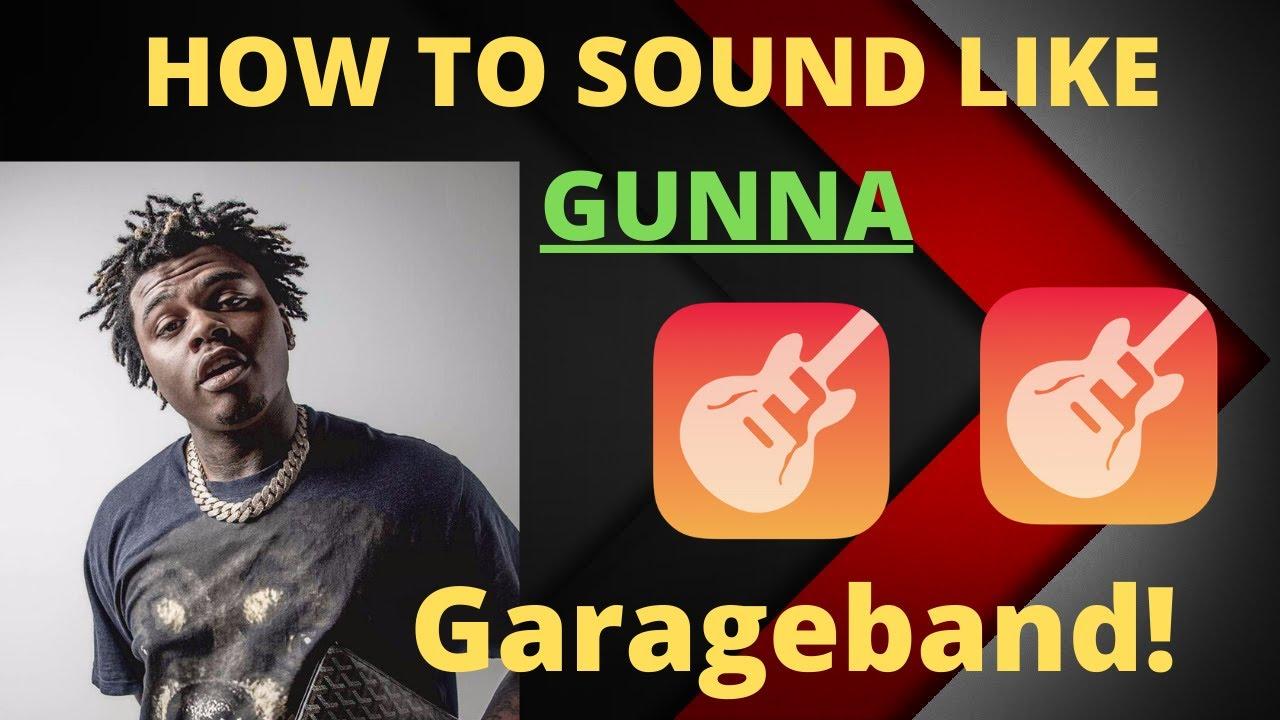 How to SOUND LIKE GUNNA on GarageBand