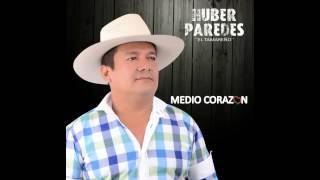 HUBER PAREDES -  TOMANDO PARA OLVIDARLA