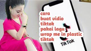 Download CARA BUAT VIDIO TIKTOK WRAP ME IN PLASTIC