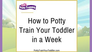 How to Potty Train Your Toddler in a Week