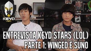 ENTREVISTA KEYD STARS (LOL) - PARTE 01: WINGED E SUNO thumbnail