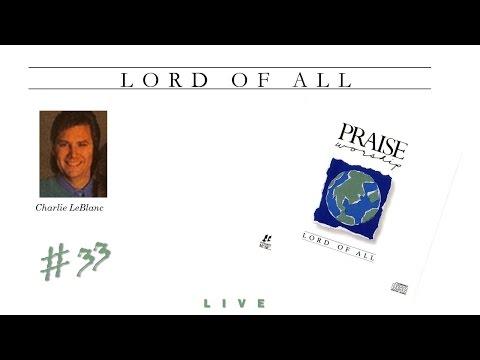 Charlie LeBlanc- Lord Of All (Full) (1988)