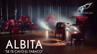 Albita - Se Te Cayó El Tabaco (Video Oficial)