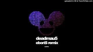 deadmau5   strobe eborts remix